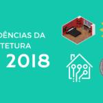 tendencias da arquitetura para 2018