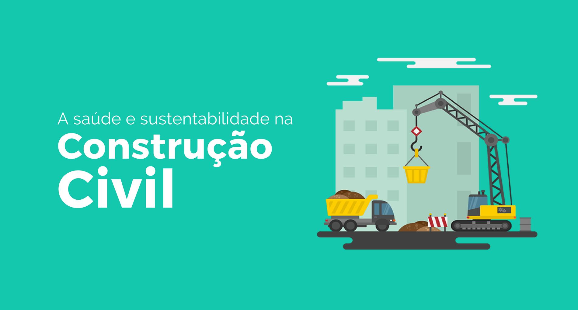 saúde e sustentabilidade na construção civil
