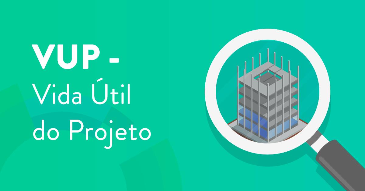 VUP - Vida Útil do Projeto